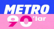 Metro 90'lar Fm